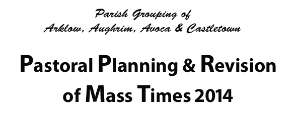 Pastoral Planning & Revision of Mass Times 2014